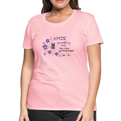 Something new - Women's Premium T-Shirt