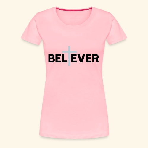 Believer - Women's Premium T-Shirt