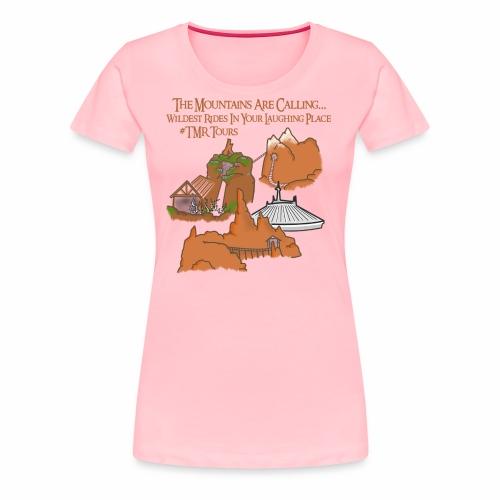 Mountains Are Calling - TMR - Women's Premium T-Shirt