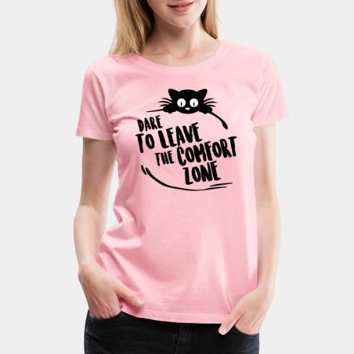 leave the comfort zone - Women's Premium T-Shirt