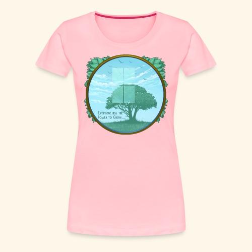 Everyone has the Power to Grow - Women's Premium T-Shirt