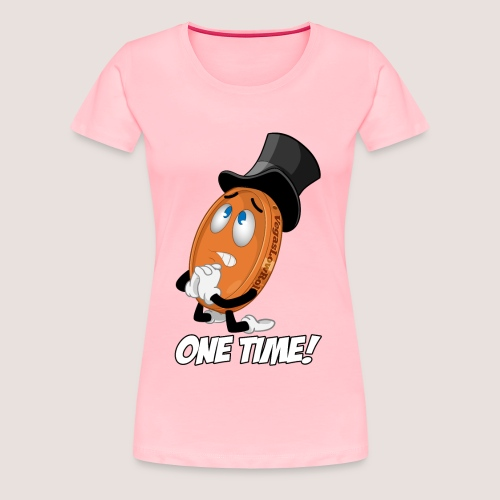 THE ONE TIME PENNY - Women's Premium T-Shirt