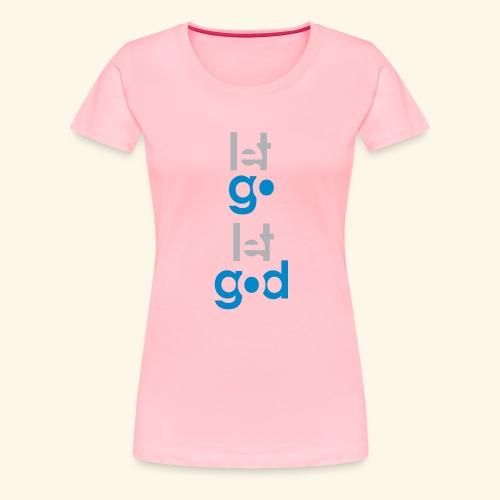 LET GO LET GOD GREY/BLUE #7 - Women's Premium T-Shirt