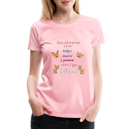 This Christmas I'll be Blitzen! - Women's Premium T-Shirt