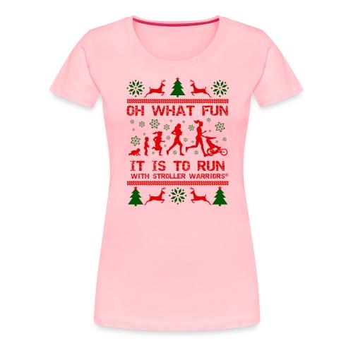 Oh What Fun - Women's Premium T-Shirt