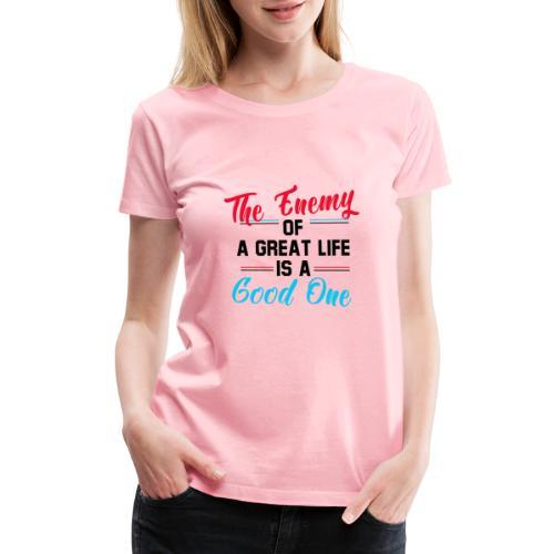 Enemy of Life - Women's Premium T-Shirt