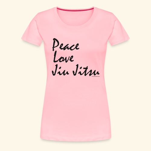 Jiu Jitsu - Peace Love bw - Women's Premium T-Shirt