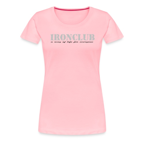 Ironclub - a way of life for everyone - Women's Premium T-Shirt
