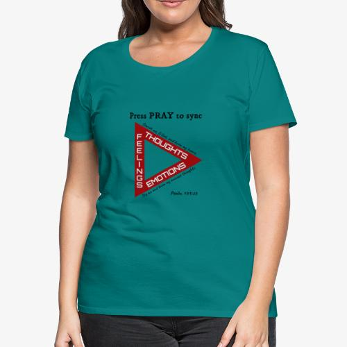 Press PRAY to Sync - Women's Premium T-Shirt