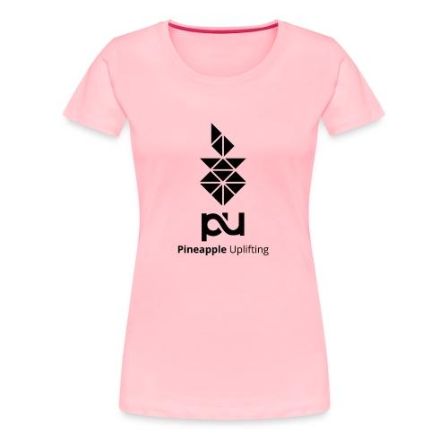 Pineapple Uplifting - Women's Premium T-Shirt