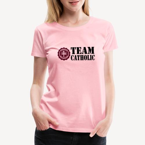 TEAM CATHOLIC - Women's Premium T-Shirt