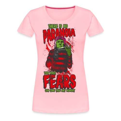There is no paranoia - Women's Premium T-Shirt