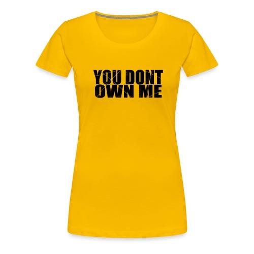 You don't own me black - Women's Premium T-Shirt