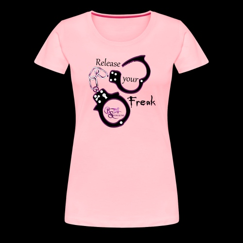 Release Your Freak- BSM Stoneking - Women's Premium T-Shirt
