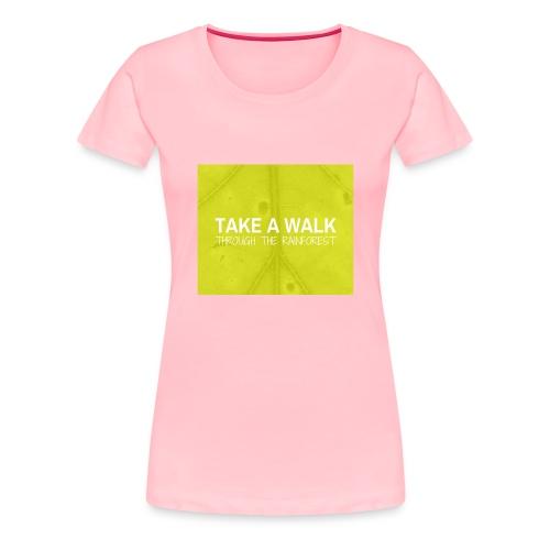 Take a Walk - Women's Premium T-Shirt