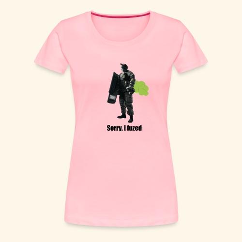 sorry i fuzed - Women's Premium T-Shirt