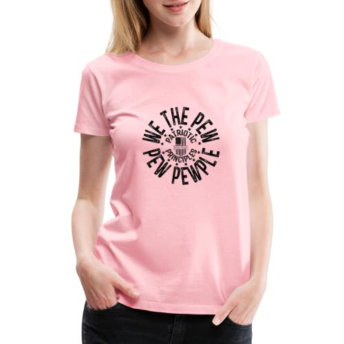 OTHER COLORS AVAILABLE WE THE PEW PEW PEWPLE B - Women's Premium T-Shirt