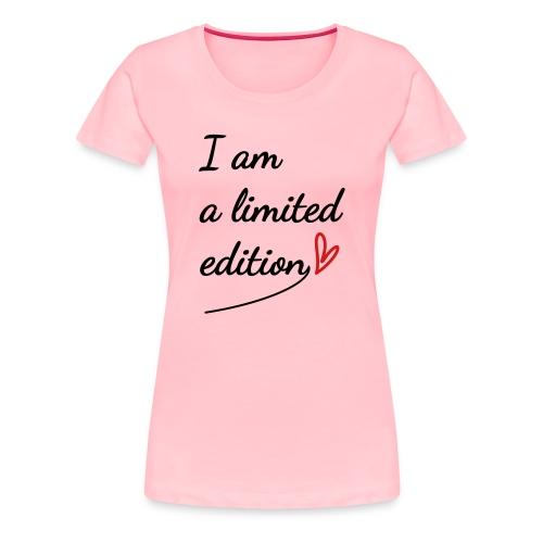 I am a limited edition - Women's Premium T-Shirt