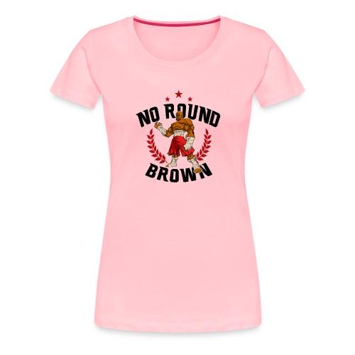 No Round Brown (white) - Women's Premium T-Shirt