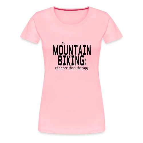 Mountain Bike Therapy - Women's Premium T-Shirt
