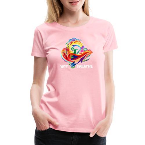 Just Breathe (White Words) - Women's Premium T-Shirt