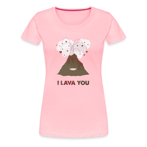 i lava you - Women's Premium T-Shirt