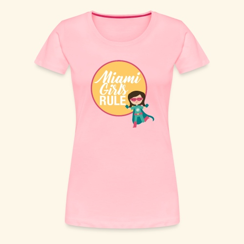 Miami Girls Rule - Women's Premium T-Shirt