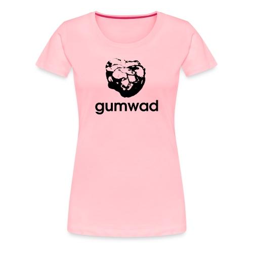 Gumwad - Women's Premium T-Shirt