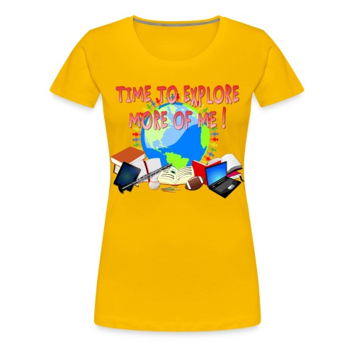 Time to Explore More of Me ! BACK TO SCHOOL - Women's Premium T-Shirt