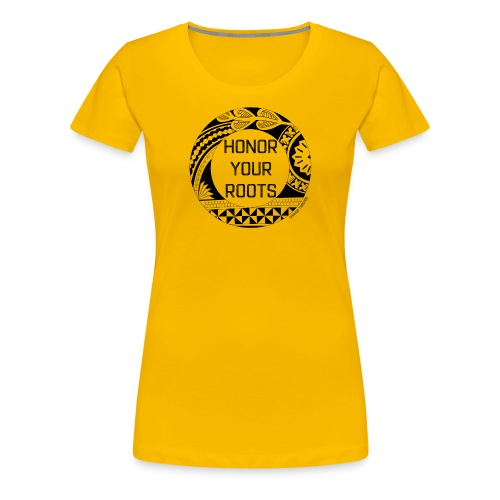 Honor Your Roots (Black) - Women's Premium T-Shirt