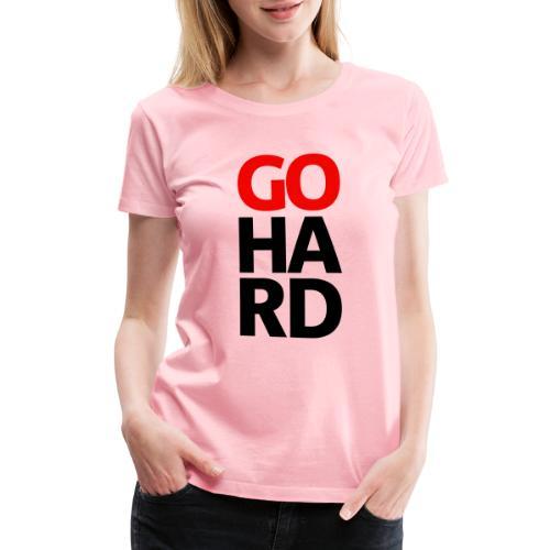gohard - Women's Premium T-Shirt