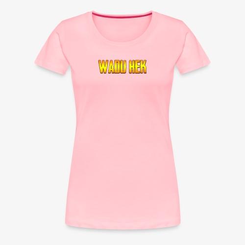WADU HEK SHIRT TEXT - Women's Premium T-Shirt