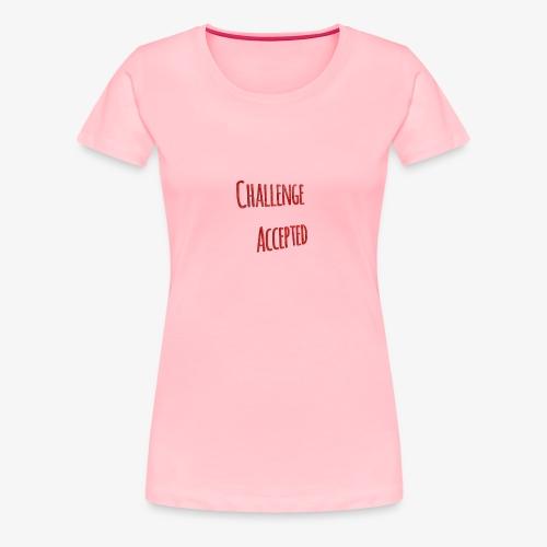ChallengeAccepted - Women's Premium T-Shirt