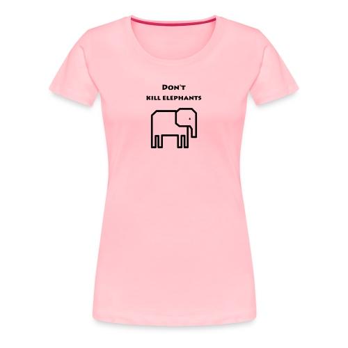 Don't kill elephants - Women's Premium T-Shirt