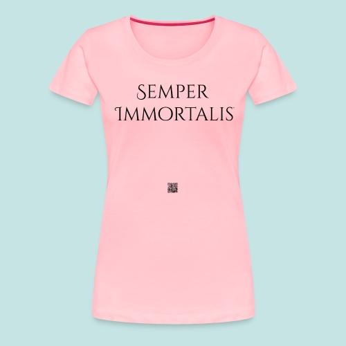 Semper Immortalis (black) - Women's Premium T-Shirt
