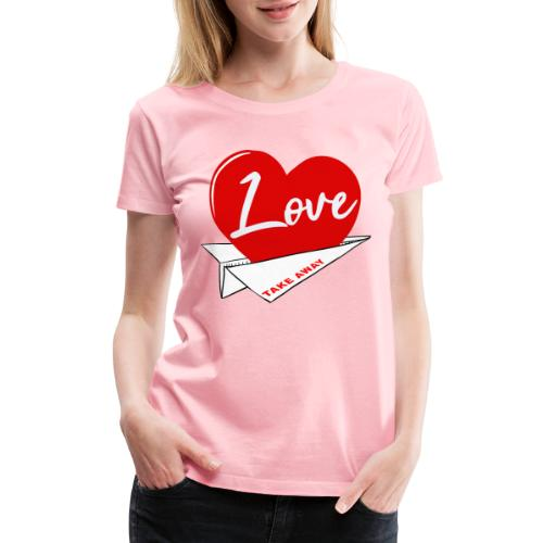 Love take away - Women's Premium T-Shirt