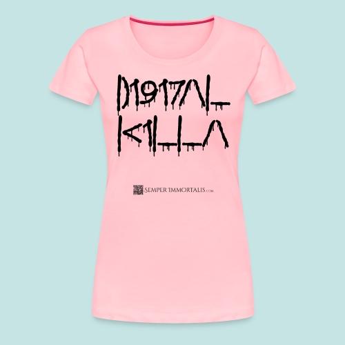 Digital Killa (black) - Women's Premium T-Shirt