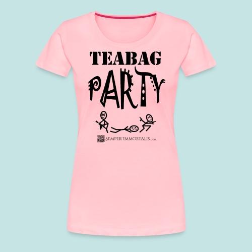 Teabag Party (black) - Women's Premium T-Shirt