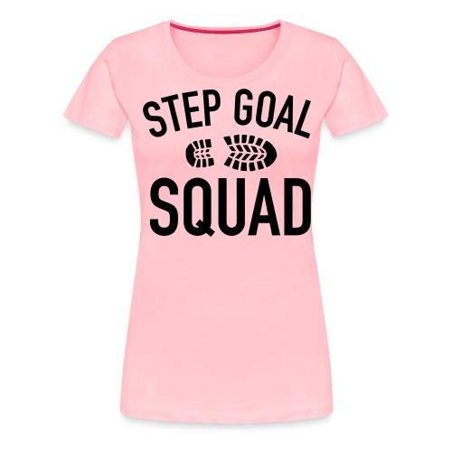 Step Goal Squad Shirt 1 - Women's Premium T-Shirt