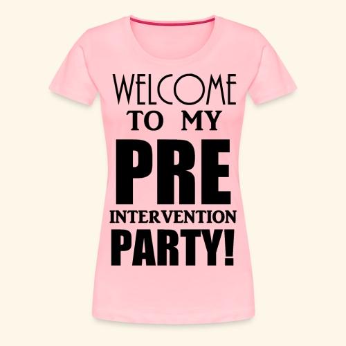 pre intervention party - Women's Premium T-Shirt