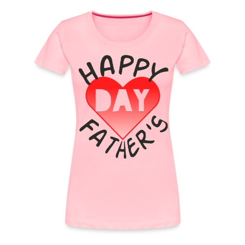 New collection for FATHER'S DAY - Women's Premium T-Shirt