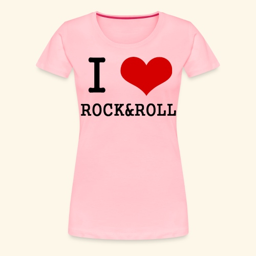 I love rock and roll - Women's Premium T-Shirt