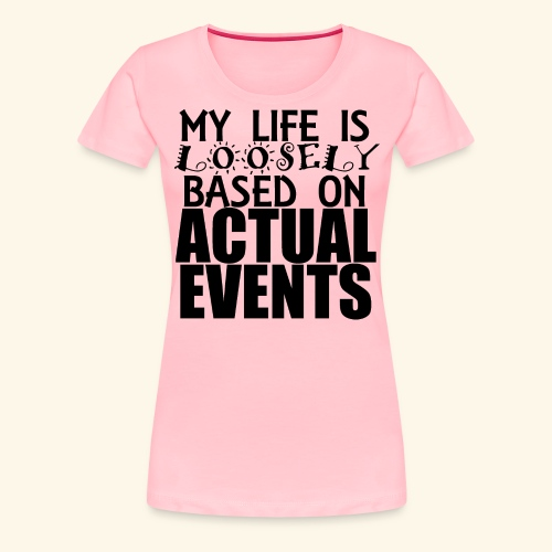 loosely based - Women's Premium T-Shirt
