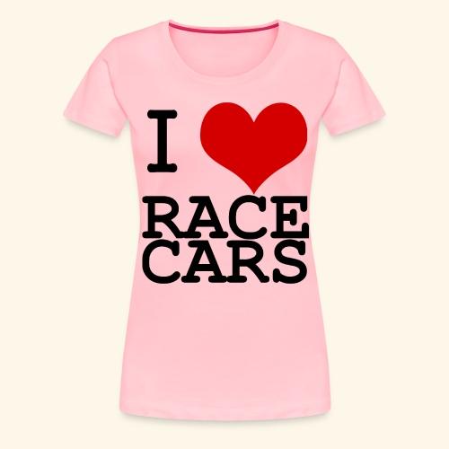 I Love Race Cars - Women's Premium T-Shirt