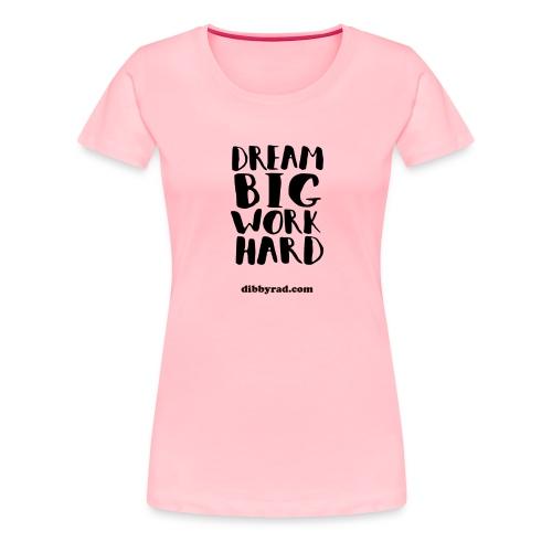 Dream big - dibbyrad - Women's Premium T-Shirt