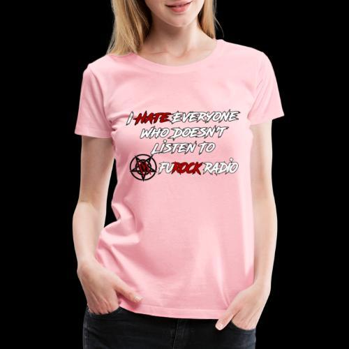 Hate Front/Back - Women's Premium T-Shirt