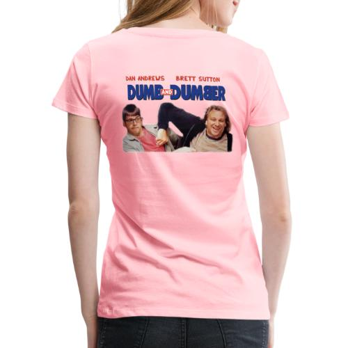 Dumb and Dumber Dan Andrews Brett Sutton - Women's Premium T-Shirt