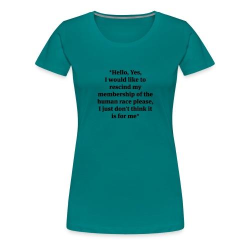 hello-yes-human-race - Women's Premium T-Shirt