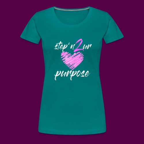step_purpose_2017_origina - Women's Premium T-Shirt