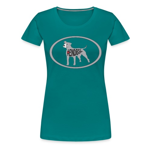 End BSL - Women's Premium T-Shirt
